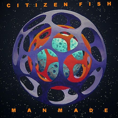 Play & Download Manmade by Citizen Fish | Napster