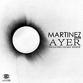 Play & Download Ayer by Martinez | Napster