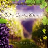 Wine Country Dreams by Jack Jezzro