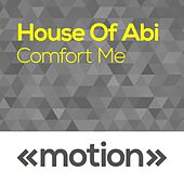 Play & Download Comfort Me by House of Abi | Napster
