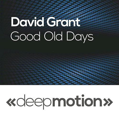 Play & Download Good Old Days by David Grant | Napster