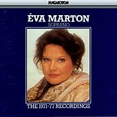 Play & Download Eva Marton: The 1971-77 Recordings by Eva Marton | Napster
