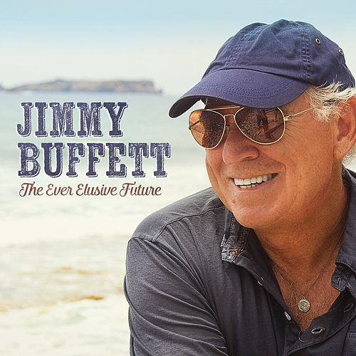 Play & Download The Ever Elusive Future - Single by Jimmy Buffett | Napster