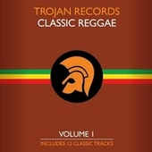 The Best of Trojan Classic Reggae Vol. 1 by Various Artists