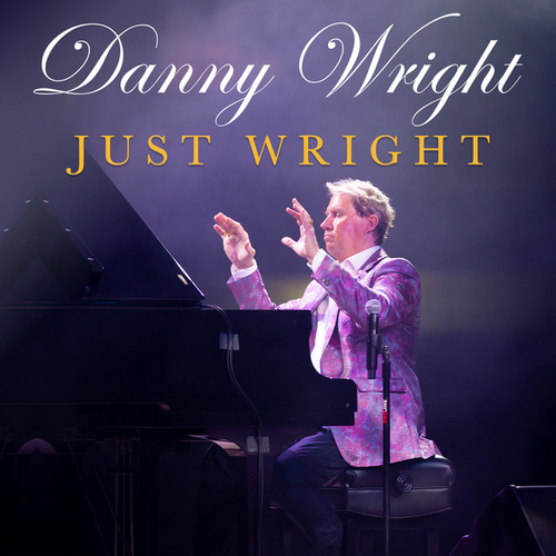 Play & Download Just Wright by Danny Wright | Napster