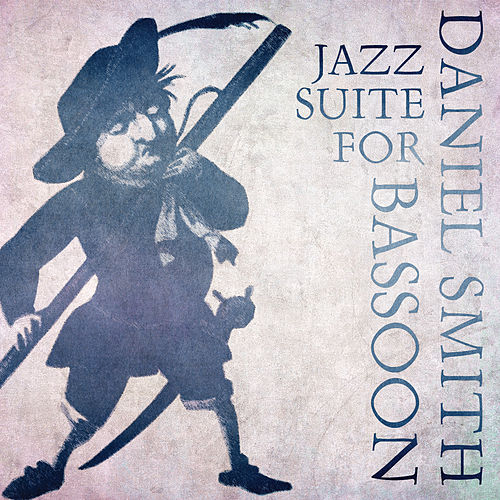 Jazz Suite for Bassoon by Daniel Smith