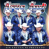 Play & Download Sin Excusa Ni Pretexto by Conjunto Agua Azul (1) | Napster