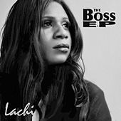 Play & Download The Boss E.P. by Lachi | Napster