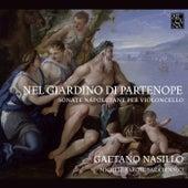 Nel giardino di Partenope: Sonate napoletane per violoncello by Gaetano Nasillo