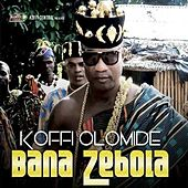 Play & Download Bana Zebola by Koffi Olomidé | Napster