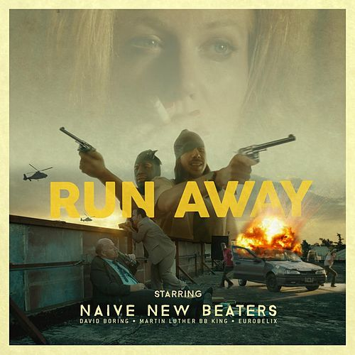 Run Away de Naive New Beaters