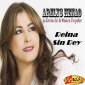 Reina Sin Rey by Arelys Henao