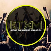 KTXM in the Club Selection by Various Artists