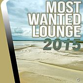 Play & Download Most Wanted Lounge 2015 - EP by Various Artists | Napster
