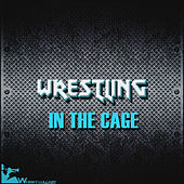 Wrestling in the Cage (Hard Rock, Post-Punk, Thrash & Heavy Metal) by Various Artists