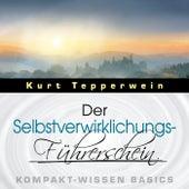 Der Selbstverwirklichungs-Führerschein - Kompakt-Wissen Basics by Kurt Tepperwein