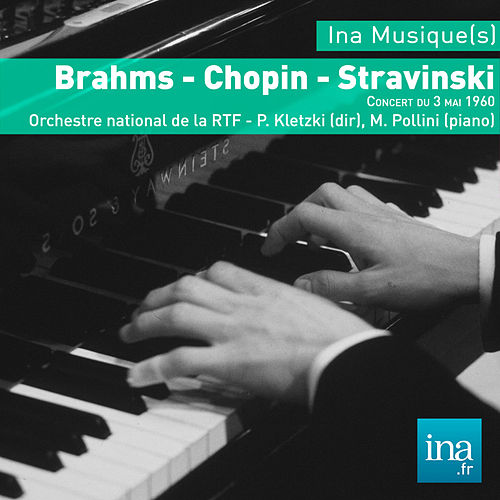 Play & Download Brahms - Chopin - Stravinski, Orchestre national de la RTF - P. Kletzki (dir) by Paul Kletzki | Napster