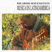 Play & Download Música en Latinoamérica by Ricardo Havenstein | Napster