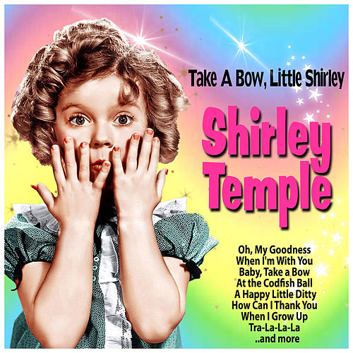Play & Download Take a Bow, Little Shirley by Shirley Temple | Napster