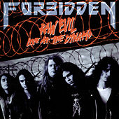 Play & Download Raw Evil: Live at the Dynamo by Forbidden | Napster