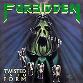 Play & Download Twisted Into Form by Forbidden | Napster