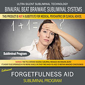 Forgetfulness Aid by Binaural Beat Brainwave Subliminal Systems