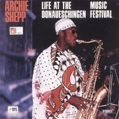 Live at Donaueschingen Music Festival by Archie Shepp