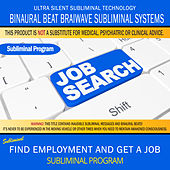 Find Employment and Get a Job by Binaural Beat Brainwave Subliminal Systems