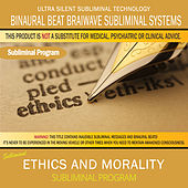 Ethics and Morality by Binaural Beat Brainwave Subliminal Systems