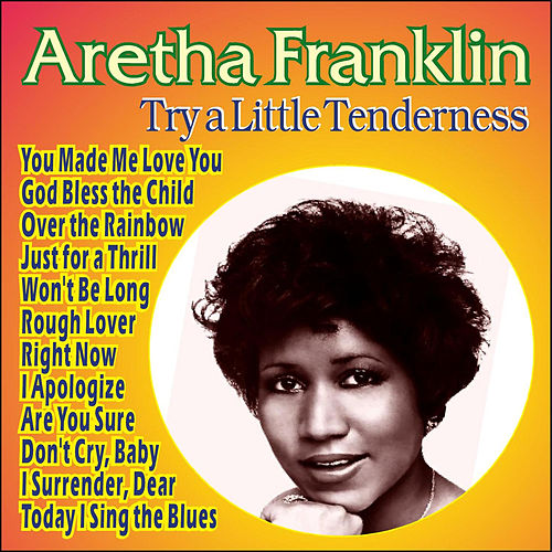 Play & Download Aretha Franklin - Try a Little Tenderness by Aretha Franklin | Napster
