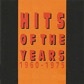 Play & Download Hits Of The Years 1960 - 1975 by Various Artists | Napster