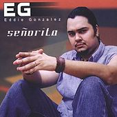 Play & Download Senorita by Eddie Gonzalez | Napster