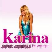 Sin Verguenza Super Cumbias de Karina