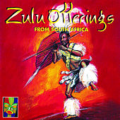 Play & Download Zulu Offerings from South Africa by Various Artists | Napster