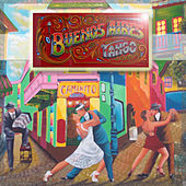 Play & Download Buenos Aires Tango by Various Artists | Napster