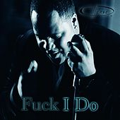 Play & Download Fuck I Do by Dyverse | Napster