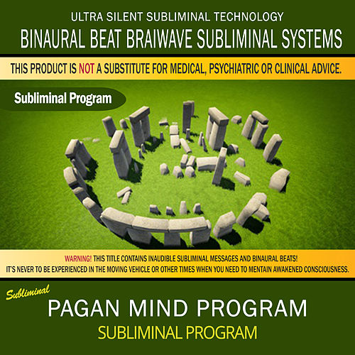 Play & Download Pagan Mind Program (Paganism) by Binaural Beat Brainwave Subliminal Systems | Napster