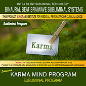 Karma Mind Program by Binaural Beat Brainwave Subliminal Systems