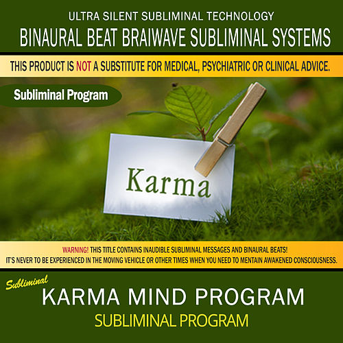 Play & Download Karma Mind Program by Binaural Beat Brainwave Subliminal Systems | Napster