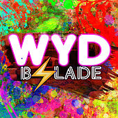 Play & Download Wyd by B.Slade | Napster