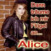 Play & Download Dann träume ich mir Flügel an... by Alice   Napster