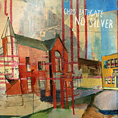 Play & Download No Silver by Chris Bathgate | Napster