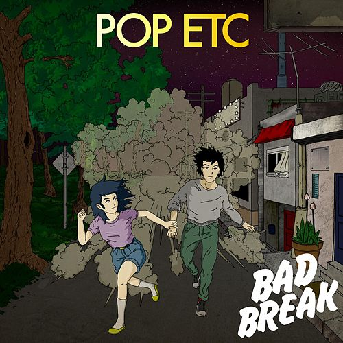 Play & Download Bad Break by POP ETC | Napster