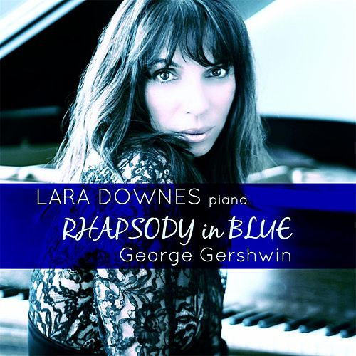 Play & Download George Gershwin: Rhapsody in Blue (Live in Concert) by Lara Downes | Napster