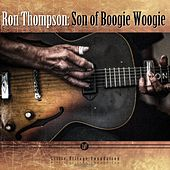 Play & Download Son of Boogie Woogie by Ron Thompson | Napster