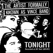 Play & Download Tonight by The Artist Formally Known As Vince band | Napster
