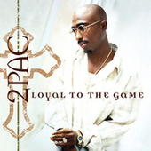 Play & Download Loyal To The Game by 2Pac | Napster