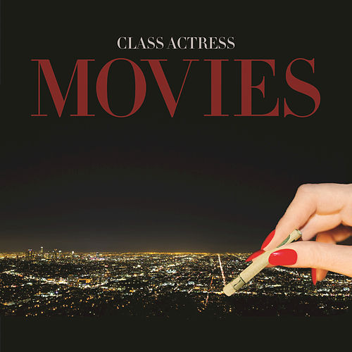 Play & Download Movies by Class Actress | Napster