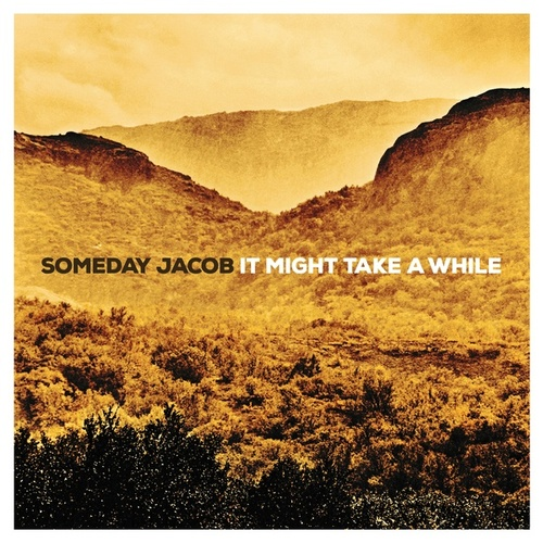 It Might Take a While by Someday Jacob