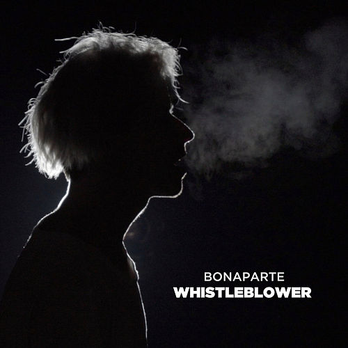 Play & Download Whistleblower by Bonaparte | Napster